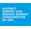 Box with the text District Energy can reduce energy consumption by 50%
